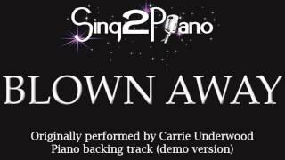 Blown Away - Carrie Underwood (Piano backing track) Karaoke