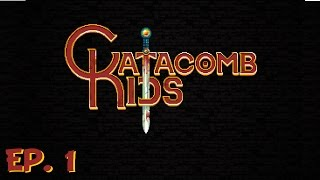 Catacomb Kids - Ep 1 - Gameplay Introduction - Let