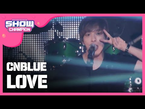 CNBLUE - LOVE  [쇼챔피언 KMF] 161회 150930