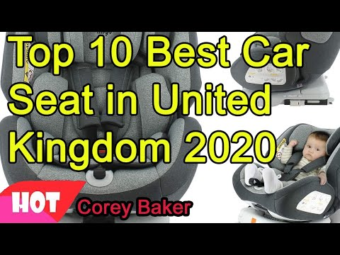Top 10 Best Car Seat in United Kingdom 2020 Must see