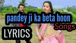 Lyrical Pradeep Pandey Chintu   Song Pandey Ji Ka Beta Hoon Lyrics - Mai Re Mai.mp3