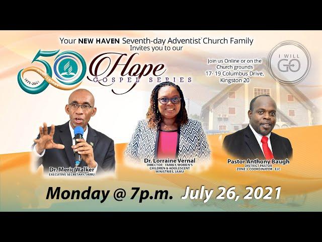 New Haven SDA 50th Anniversary Hope Gospel Series   Monday, July 26