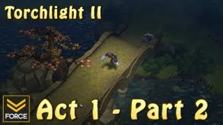 Torchlight 2: Act 1 - Part 2 (Gameplay)