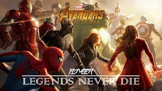 Avengers Infinity War - Legends Never Die (ft. Against The Current)