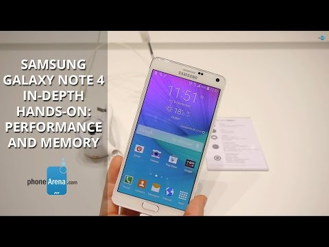 Samsung Galaxy Note 4 In-depth Hands-on: Performance And Memory