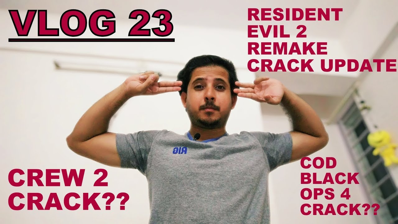 VLOG 23 | GOOD NEWS ON RESIDENT EVIL 2 REMAKE CRACK |