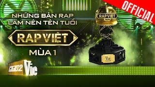 Playlist : Những bản rap làm nên tên tuổi Rap Việt - Mùa 1