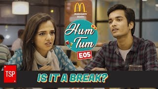 Is it a break? | TSP's Hum Tum