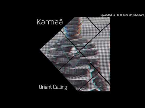 Karmaâ- Orient Calling