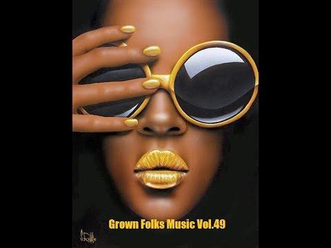 Grown Folks Music Vol.49