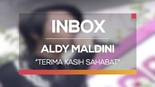 Aldy Maldini - Terima Kasih Sahabat (Live on Inbox) MP3