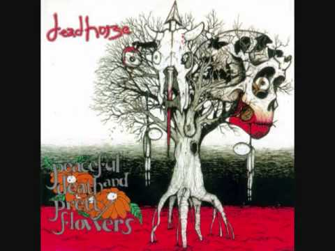 Dead Horse - Eulogy - Peaceful Death And Pretty Flowers