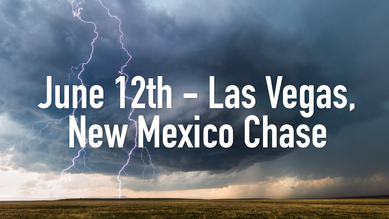 June 12th - Las Vegas, New Mexico Chase