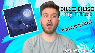 Baixar BILLIE EILISH - MY FUTURE REACTION | NEW SINGLE | iamnaythmoore