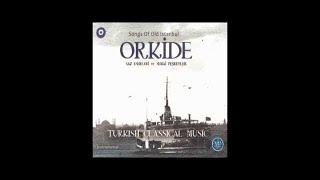 ORKİDE - KANUN RAST TAKSİM SAZ ESERLERİ VE SEMAİ PEŞREVLER (Turkish Classical Music)