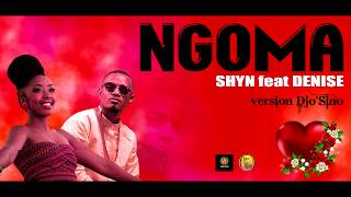 Shyn Feat Denise NGOMA version DJO 39 SINO Remix Lyrics.mp3