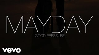 ¡MAYDAY! - Good Pressure