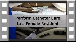 Catheter Care CNA Skill NEW