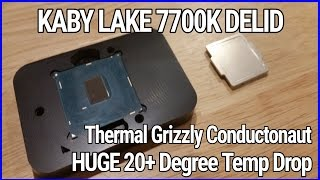 Kaby Lake 7700K Delid Guide - HUGE 20* PLUS DROP w/Grizzly Conductonaut!