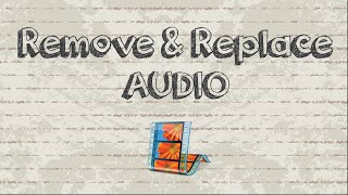 How to remove and replace audio in Windows Movie Maker