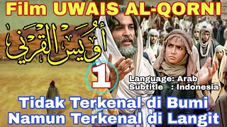 Film Uwais al-Qorni Arab Subtitle Bahasa Indonesia Part 01