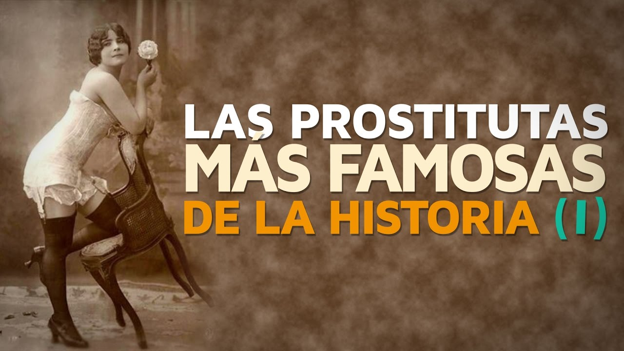las prostitutas mas guapas historia de la prostitucion
