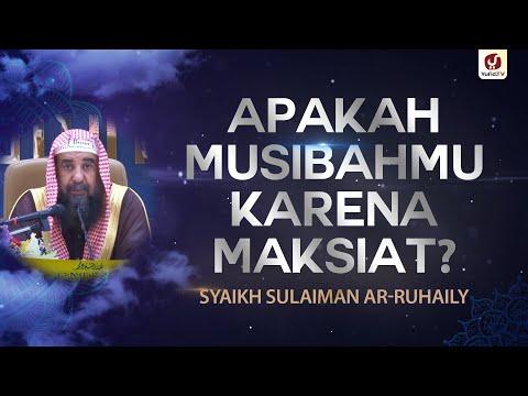 Apakah Musibahmu Karena Maksiat? - Syaikh Sulaiman Ar-Ruhaily #NasehatUlama