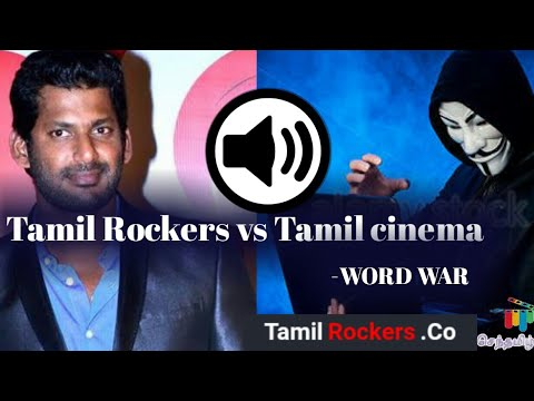 Tamil Rockers Vs Tamil Cinema | A word war...