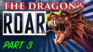 The Dragon's Roar: Part 3