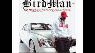 Birdman - Y.U. Mad (Ft. Nicki Minaj & Lil Wayne)
