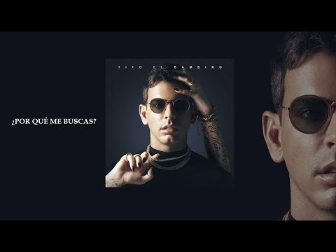 Tito El Bambino – ¿Por Qué Me Buscas?