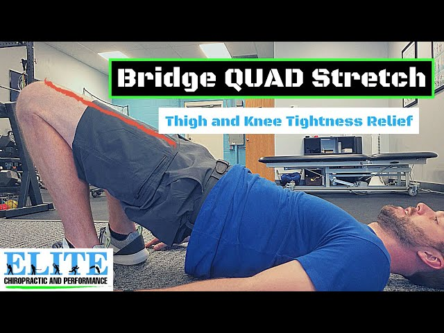 Bridge QUAD Stretch for Tight Knees and Thighs