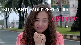 Download Mp3 Bila Nanti - Adit Feat Aura || Video Clip Ftv