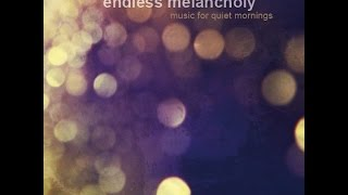 endless melancholy — music for quiet mornings 2012