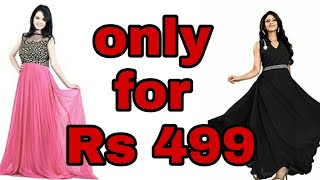Buy party gown only for 499/-best online price/cheapest gown rates/must watch/retail price