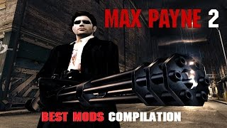 Max Payne Best Mods Compilation (HD)