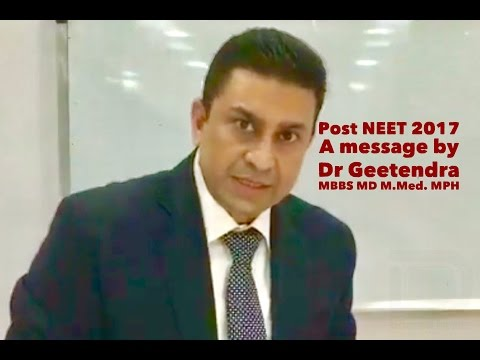 Post NEET 2017 - A Message by Dr Geetendra to all students.