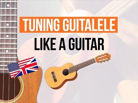 how to tune the guitalele like a guitar