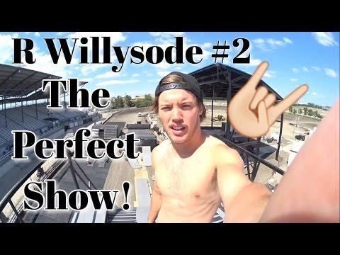 R Willisode #2 | The Perfect Nitro Circus Show!