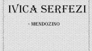 Ivica Serfezi - Mendozino