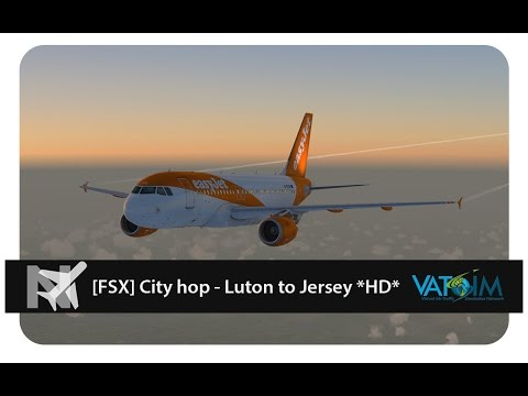 Flight Simulator X | Luton - Jersey | A320 | EZY64TJ [short hop]