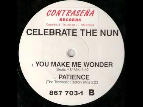 CELEBRATE THE NUN - YOU MAKE ME WONDER ( BEATS 4 U MIX ) RIP