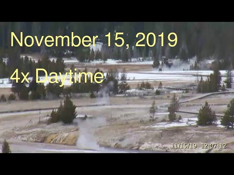 November 15, 2019 Upper Geyser Basin Daytime 4x Streaming Camera Captures