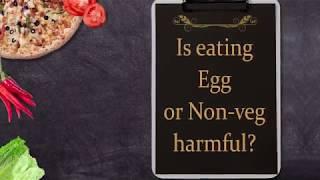 Is eating Egg or Non-veg Harmful?