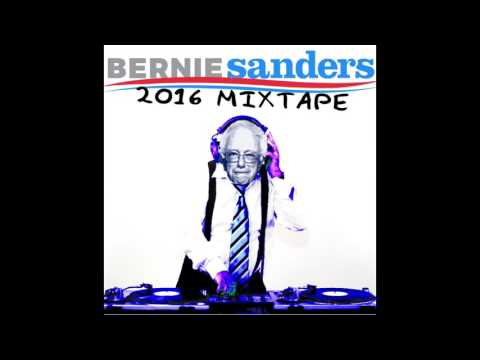 Bernie Sanders 2016 Mixtape - Unofficial Soundtrack of the Sanders Campaign #FeelTheBern