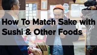 How to Match Sake with Sushi and Other Foods | Japan Video Travel Guide | Hidden Japan