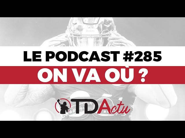 TDA Podcast n°285 - Free agency NFL : on va où ???