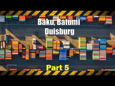 Ports Of Baku, Batumi And Duisburg | New Silk Road. Connecting Europe And Asia