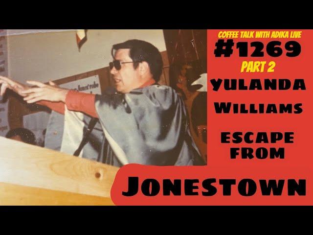 #1269 Part 2 Escape from Jonestown | Coffee Talk ADIKA Live