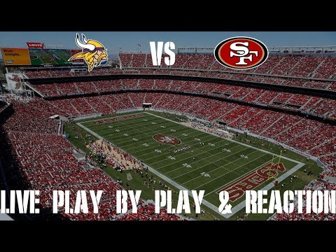Vikings Vs 49ers Live Play By Play & Reaction